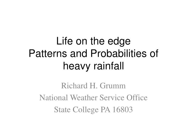 Life on the edge patterns and probabilities of heavy rainfall