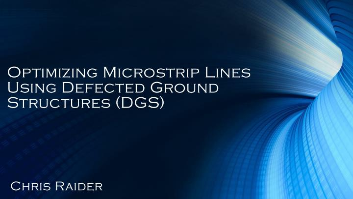 optimizing microstrip lines using defected ground structures dgs n.