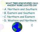 what two hemispheres was ancient rome located in