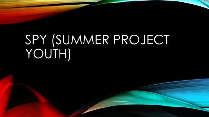 Spy summer project youth