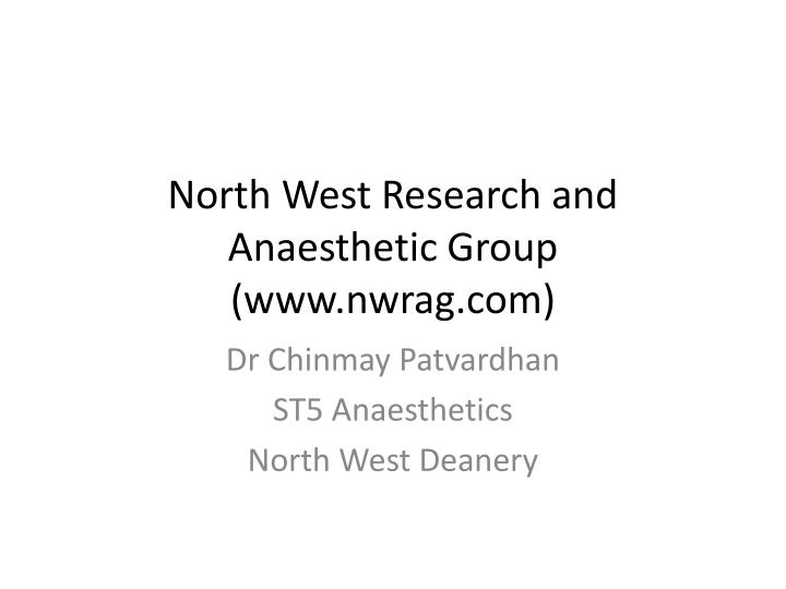 North west research and anaesthetic group www nwrag com