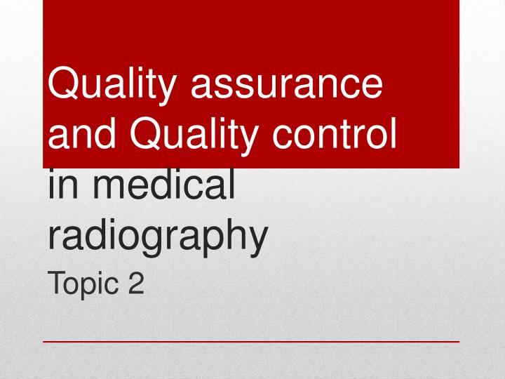 PPT - Quality assurance and Quality control in medical