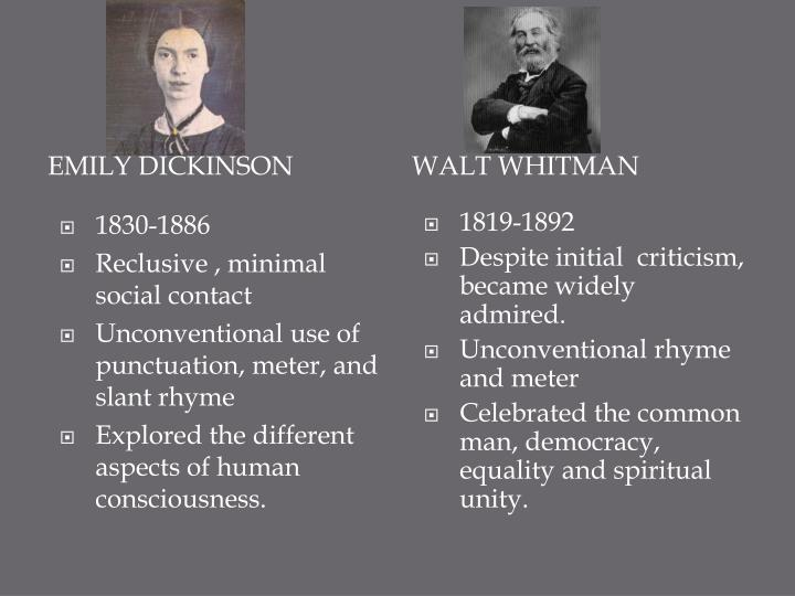 walt whitman in contrast to emily dickinson essay Walt whitman emily dickinson saved essays save your essays here so you can locate them quickly 30-1-2013 dickinson whitman compare contrast contrast the major difference with emily and walt was that emily had sonnet 130 analysis essay short and seemingly simple poems.