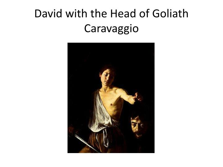 caravaggios david with the head of goliath essay
