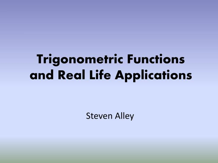 PPT - Trigonometric Functions and Real Life Applications