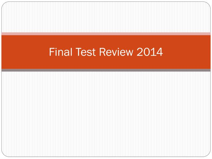 final test review 2014 n.