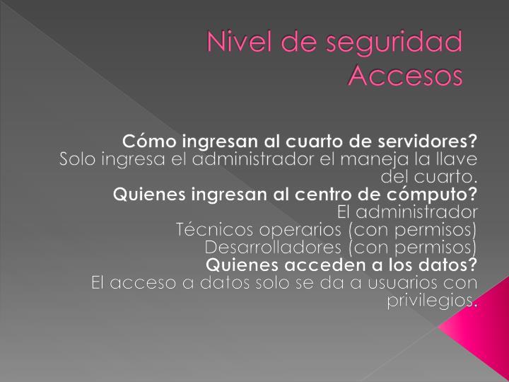 Nivel de seguridad accesos