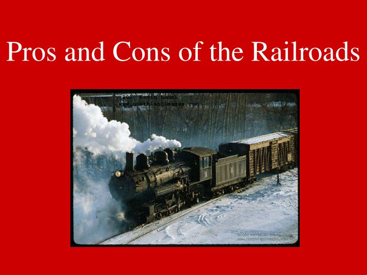 pros and cons of the railroads n.