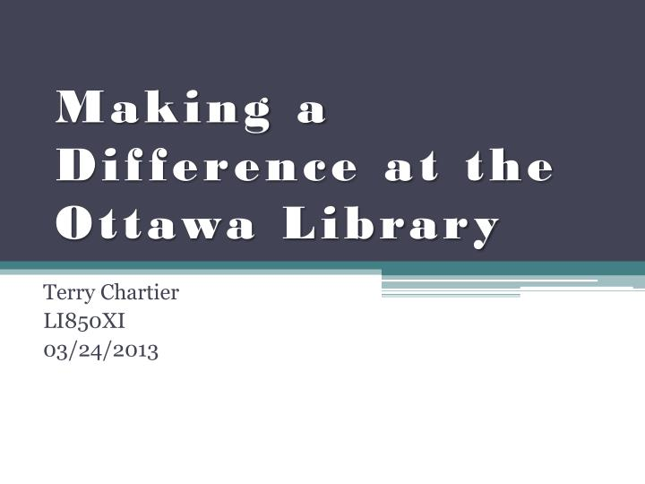 making a difference at the ottawa library n.
