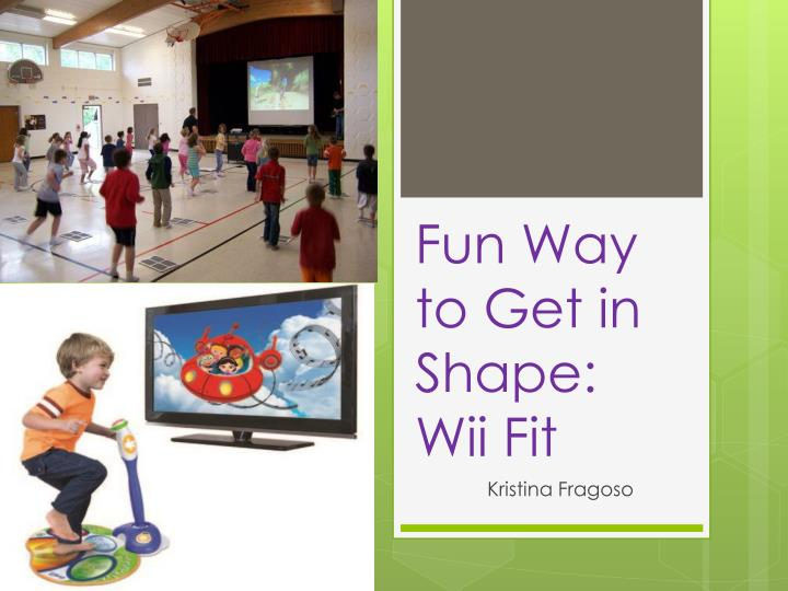 fun way to get in shape wii fit