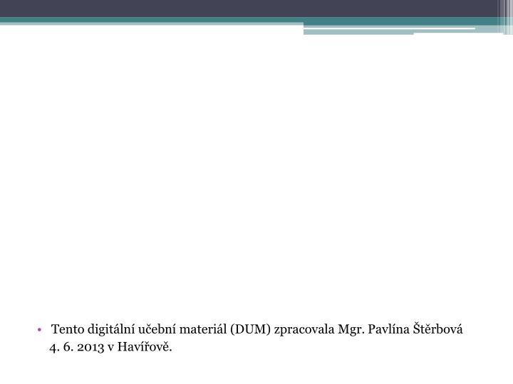 Tento digitální učební materiál (DUM) zpracovala Mgr.