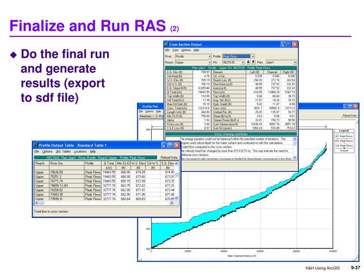 Finalize and Run RAS