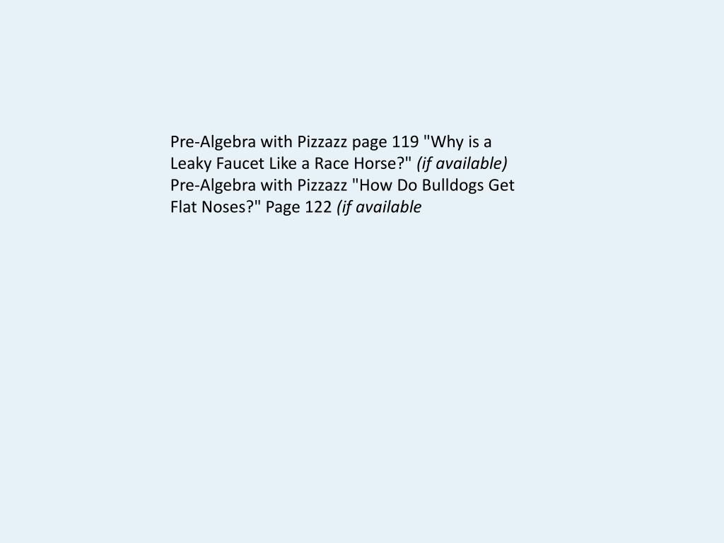 Ppt Pre Algebra With Pizzazz Page 119 Why Is A Leaky Faucet Like