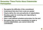 remember these points about stakeholder participation