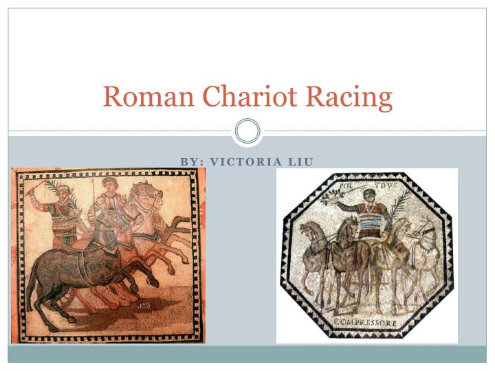 PPT - Roman Chariot Racing PowerPoint Presentation - ID:2575456