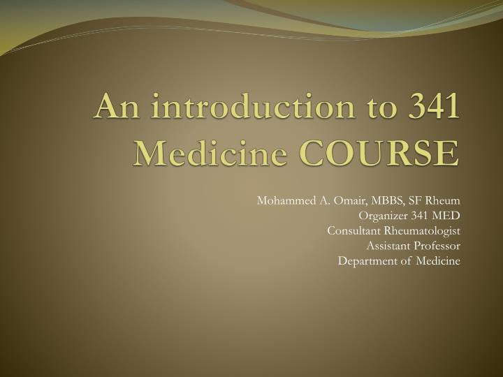 an introduction to 341 medicine course n.