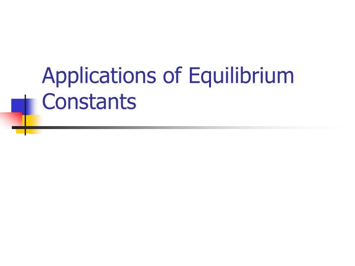applications of equilibrium constants n.