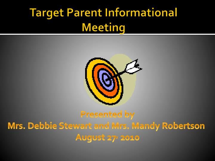 target parent informational meeting n.