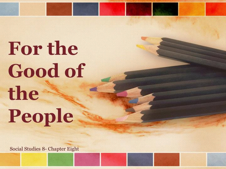 for the good of the people n.