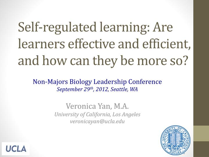 self regulated learning are learners effective and efficient and how can they be more so n.