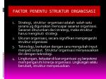 faktor penentu struktur organisasi