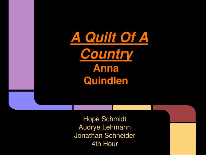 Ppt a quilt of a country anna quindlen powerpoint presentation a quilt of a countryanna quindlen toneelgroepblik Choice Image