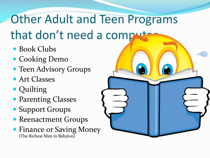 Other Adult and Teen Programs that don't need a computer.