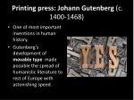 printing press johann gutenberg c 1400 1468