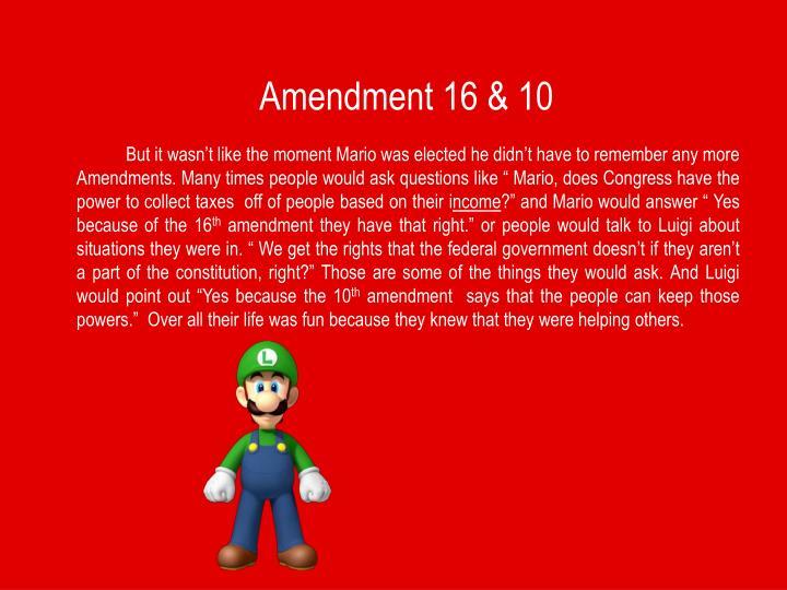 Amendment 16 & 10