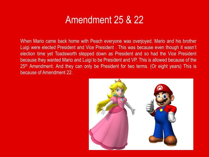 Amendment 25 & 22