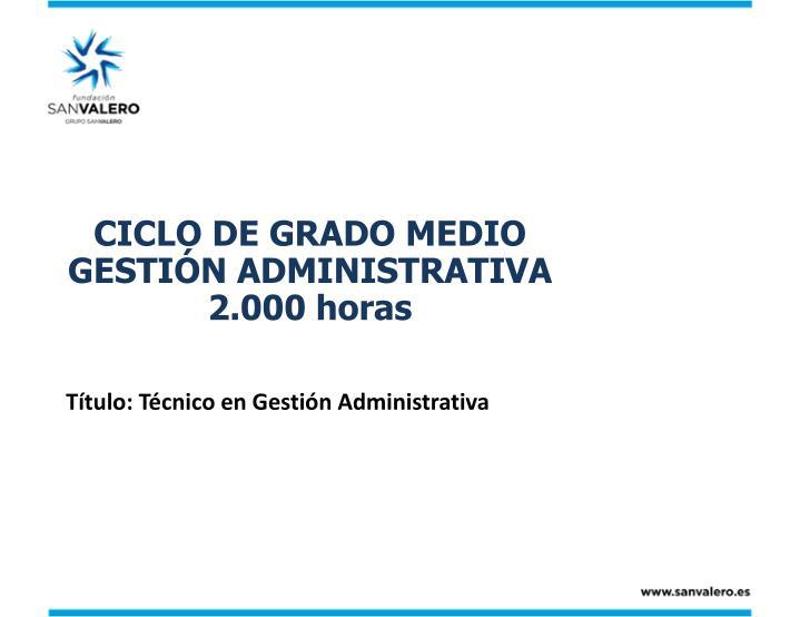 Ciclo de grado medio gesti n administrativa 2 000 horas