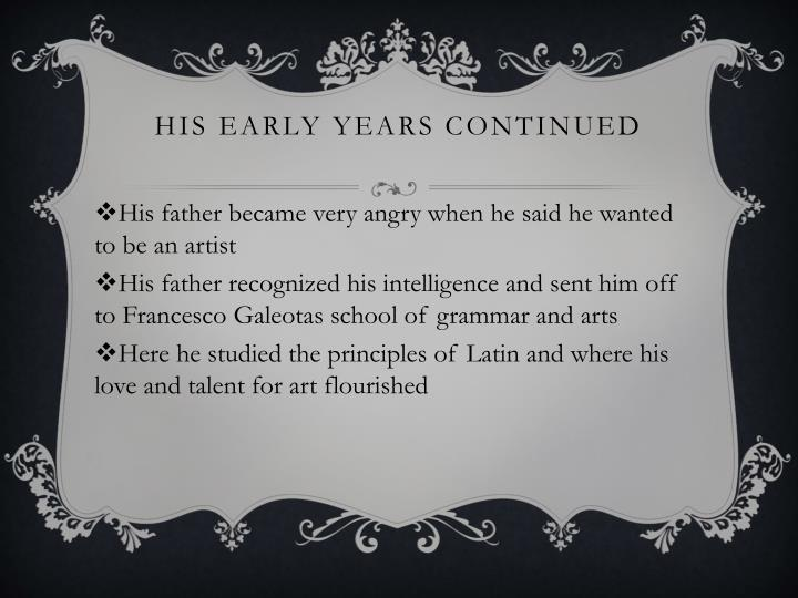 His early years Continued
