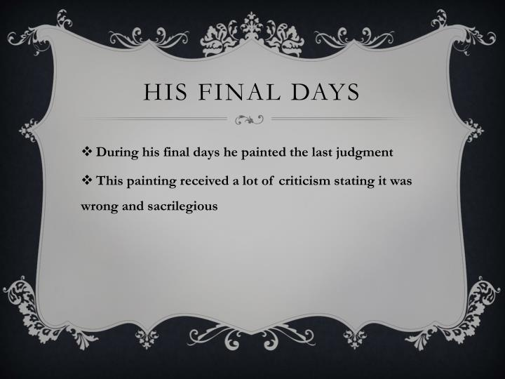 His final days