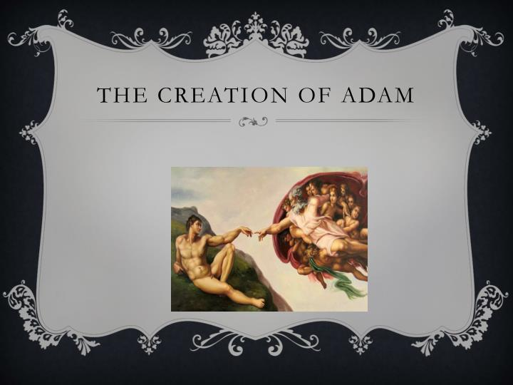 The creation of