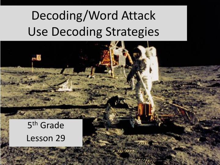 decoding word attack use decoding strategies n.