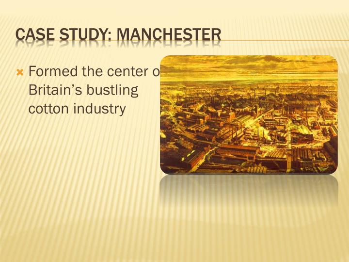 Formed the center of Britain's bustling cotton industry
