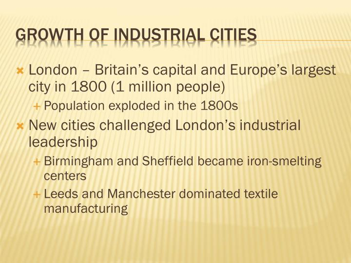 London – Britain's capital and Europe's largest city in 1800 (1 million people)