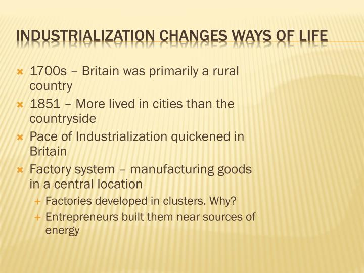 Industrialization changes ways of life
