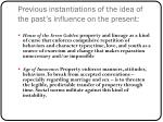 previous instantiations of the idea of t he past s influence on the present