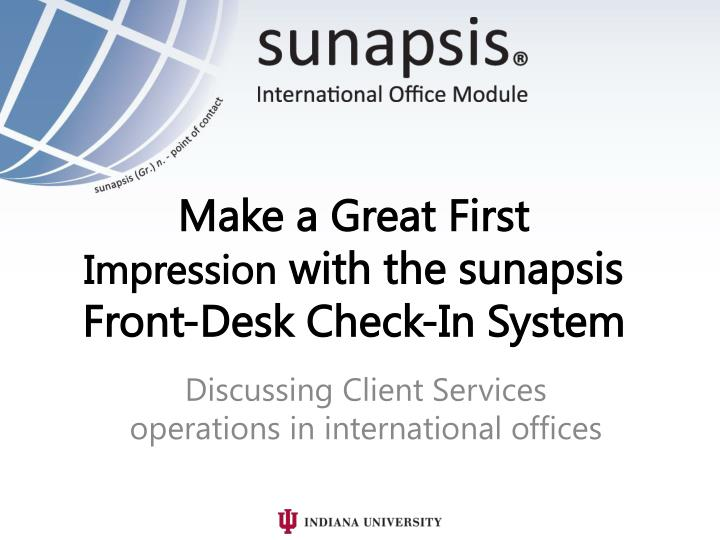 PPT - Make a Great First Impression with the sunapsis Front