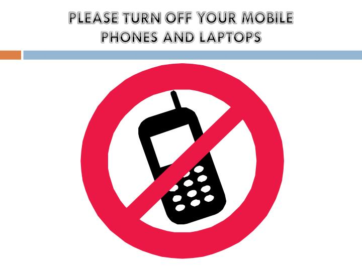 Favorite PPT - PLEASE TURN OFF YOUR MOBILE PHONES AND LAPTOPS PowerPoint  EL04