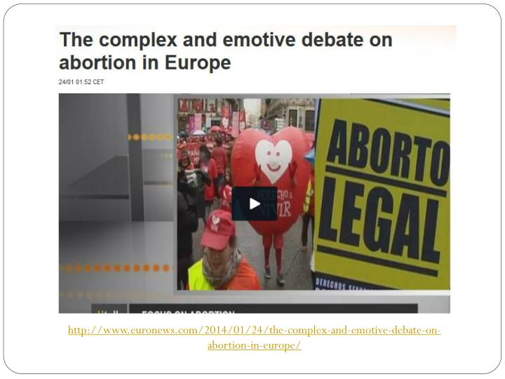 http://www.euronews.com/2014/01/24/the-complex-and-emotive-debate-on-abortion-in-europe