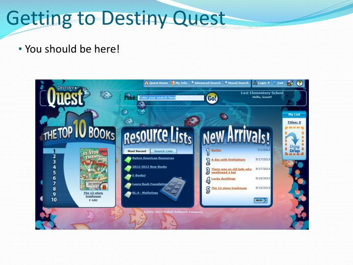 Getting to Destiny Quest
