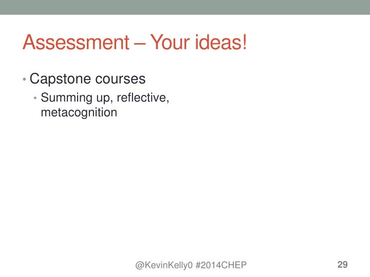 Assessment – Your ideas!