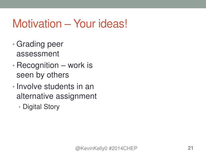 Motivation – Your ideas!