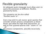 flexible granularity