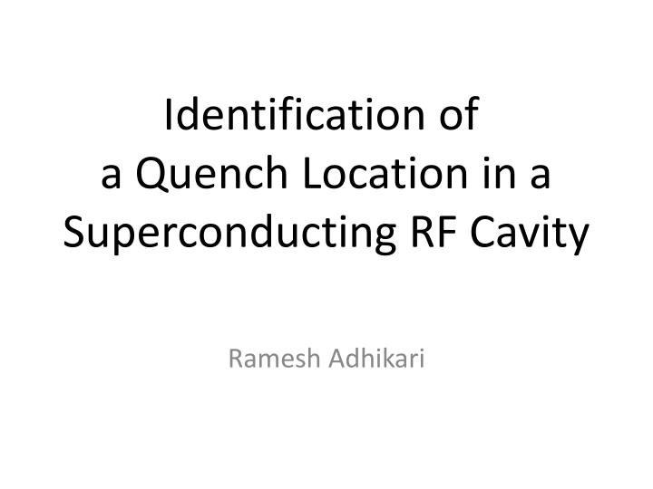Identification of a quench location in a superconducting rf cavity