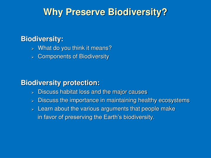 biodiversity should be maintained in our ecosystems In addition, biodiversity-ecosystem function relationships in natural ecosystems sometimes differ from saturating curves 22 , and future research needs to assess when and why these differences occur.