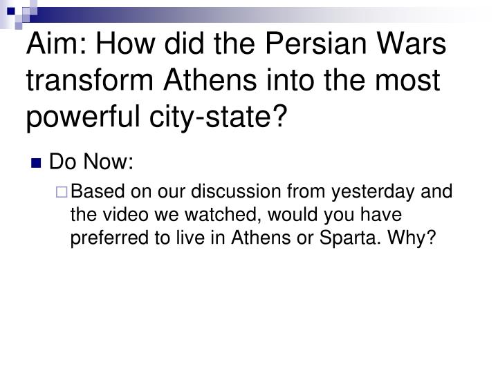 aim how did the persian wars transform athens into the most powerful city state n.