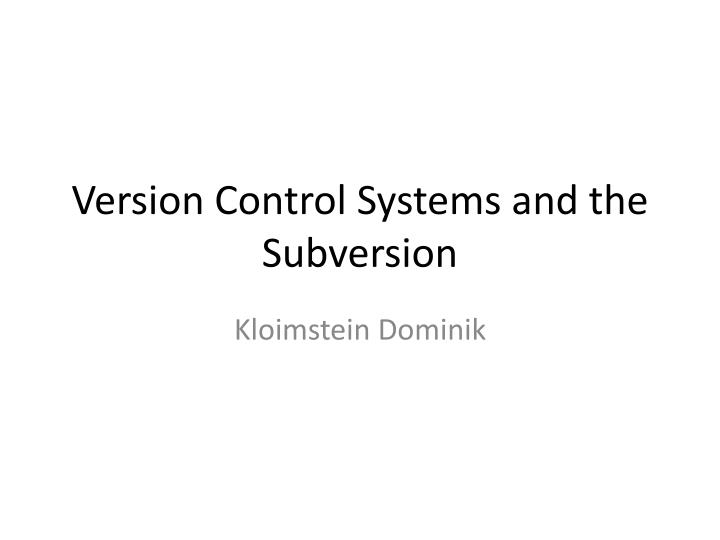 version control systems and the subversion n.